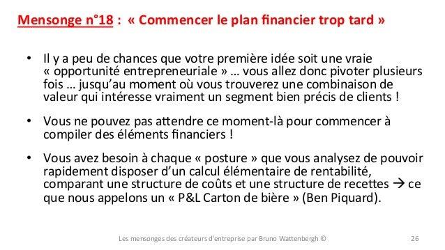 Mensonge  n°18  :    «  Commencer  le  plan  financier  trop  tard  »   • Il  y  a  peu  d...