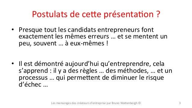 Postulats  de  ce5e  présentaXon  ?   • Presque  tout  les  candidats  entrepreneurs  font   exacte...