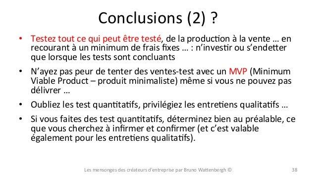 Conclusions  (2)  ?   • Testez  tout  ce  qui  peut  être  testé,  de  la  producXon  à  la ...