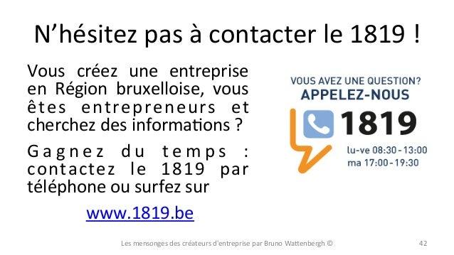N'hésitez  pas  à  contacter  le  1819  !   Vous   créez   une   entreprise   en   Région   brux...