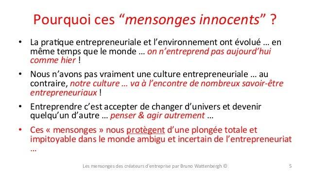 """Pourquoi  ces  """"mensonges  innocents""""  ?   • La  praXque  entrepreneuriale  et  l'environnement  ont..."""