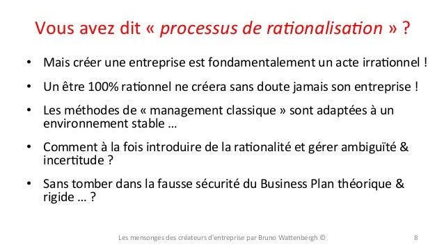 Vous  avez  dit  «  processus  de  raEonalisaEon  »  ?   • Mais  créer  une  entreprise  est  ...