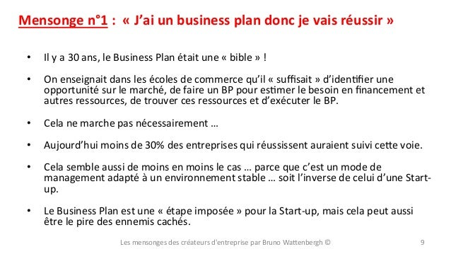 Mensonge  n°1  :    «  J'ai  un  business  plan  donc  je  vais  réussir  »   •  Il  y  a...