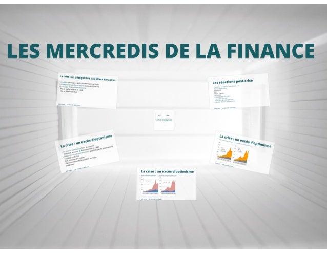 Conférence - Les mercredis de la finance - Mai 2013 Slide 3