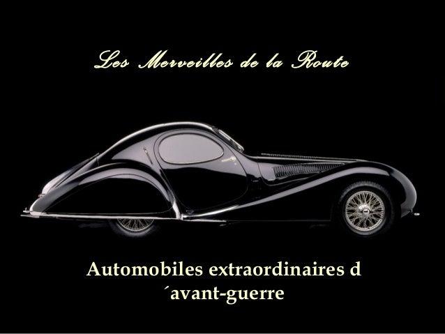 Les Merveilles de la Route Automobiles extraordinaires d ´avant-guerre