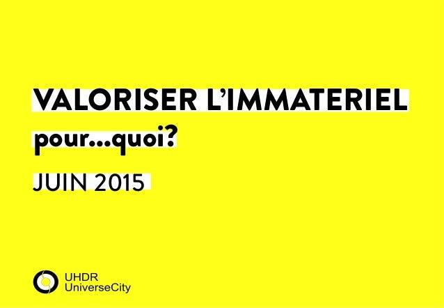 JUIN 2015       VALORISER L'IMMATERIEL pour...quoi?