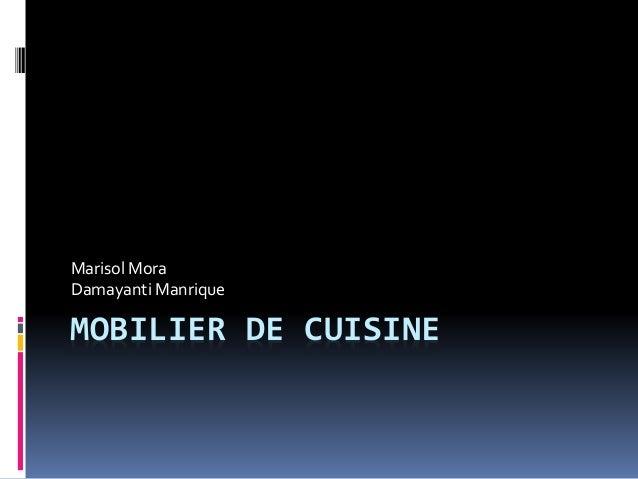 MOBILIER DE CUISINE Marisol Mora Damayanti Manrique