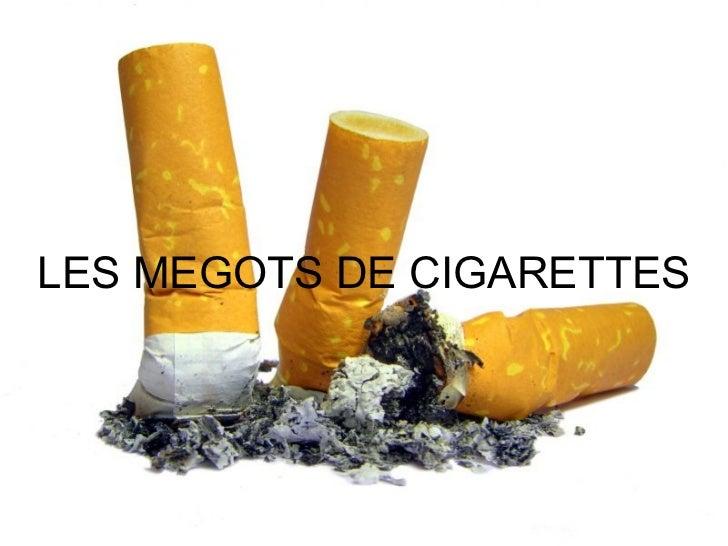 LES MEGOTS DE CIGARETTES