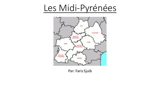 Les Midi-Pyrénées Par: Faris Sjuib