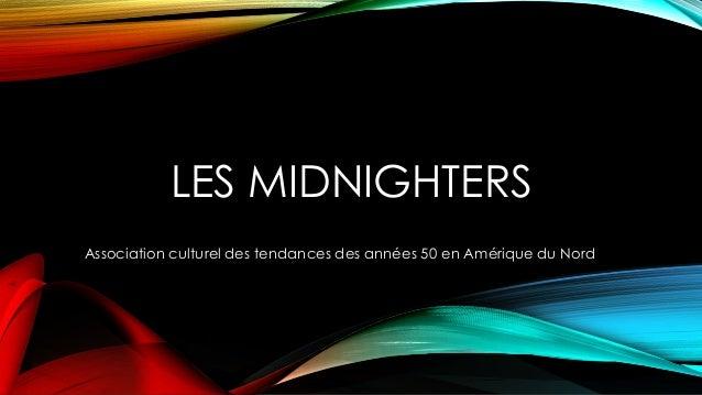 LES MIDNIGHTERS  Association culturel des tendances des années 50 en Amérique du Nord