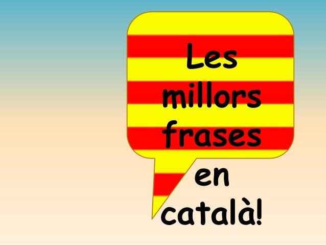 Les Millors Frases En Català