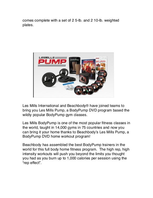comes complete with a set of 2 5-lb. and 2 10-lb. weighted plates. Les Mills International and Beachbody® have joined team...