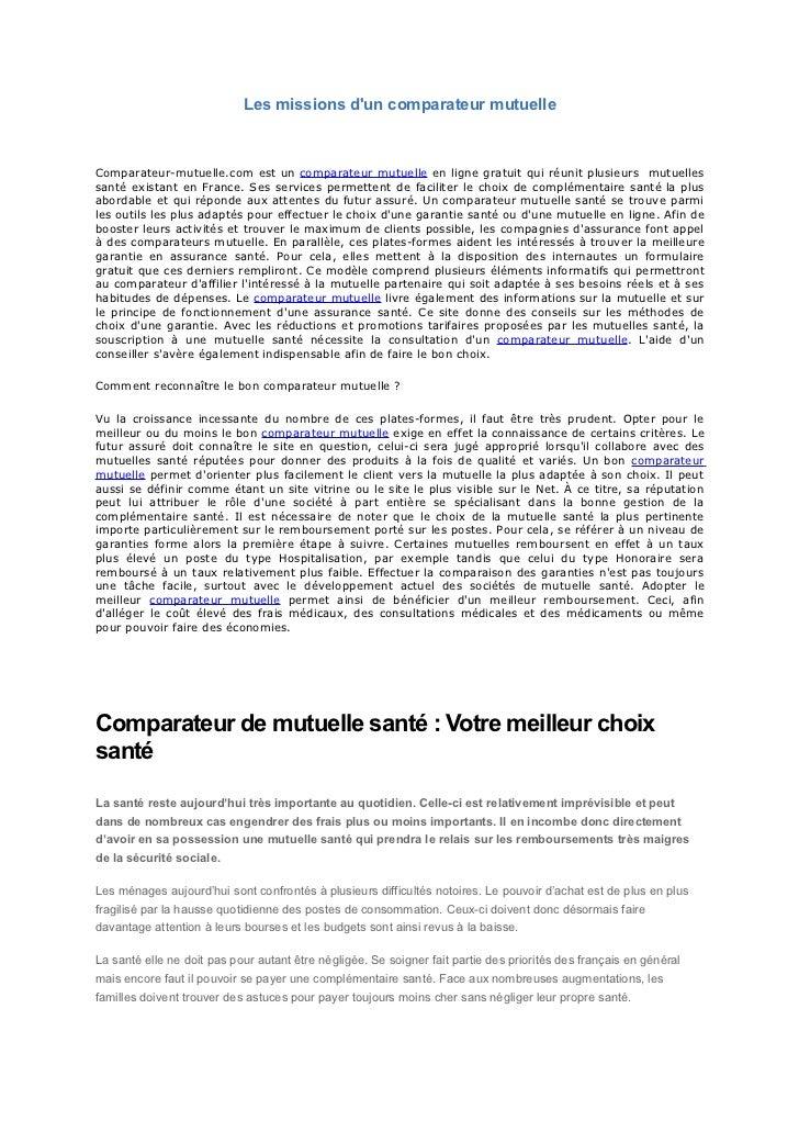Les missions dun comparateur mutuelleComparateur-mutuelle.com est un comparateur mutuelle en ligne gratuit qui réunit plus...