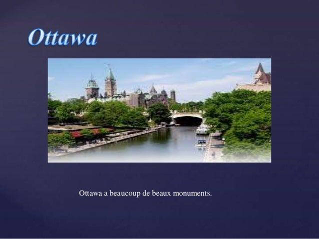 {    Ottawa a beaucoup de beaux monuments.