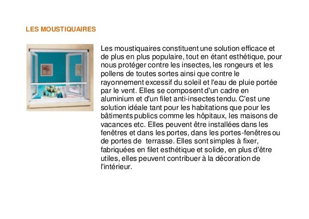 LES MOUSTIQUAIRES Les moustiquaires constituent une solution efficace et de plus en plus populaire, tout en étant esthétiq...