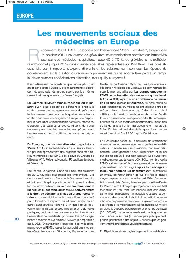 30 ll est intéressant de constater que depuis plus d'un an et dans toute l'Europe, des mouvements sociaux de médecins sala...