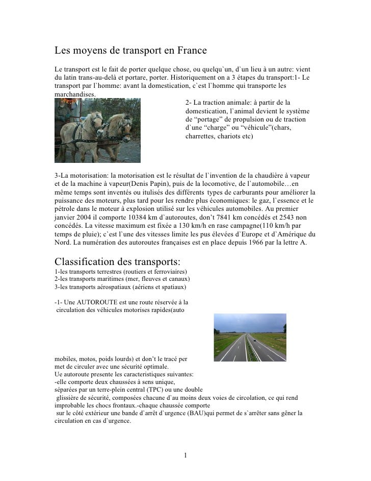 Les moyens de transport en France Le transport est le fait de porter quelque chose, ou quelqu`un, d`un lieu à un autre: vi...