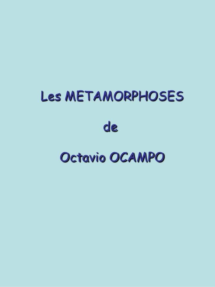 Les METAMORPHOSES<br />de <br />Octavio OCAMPO<br />
