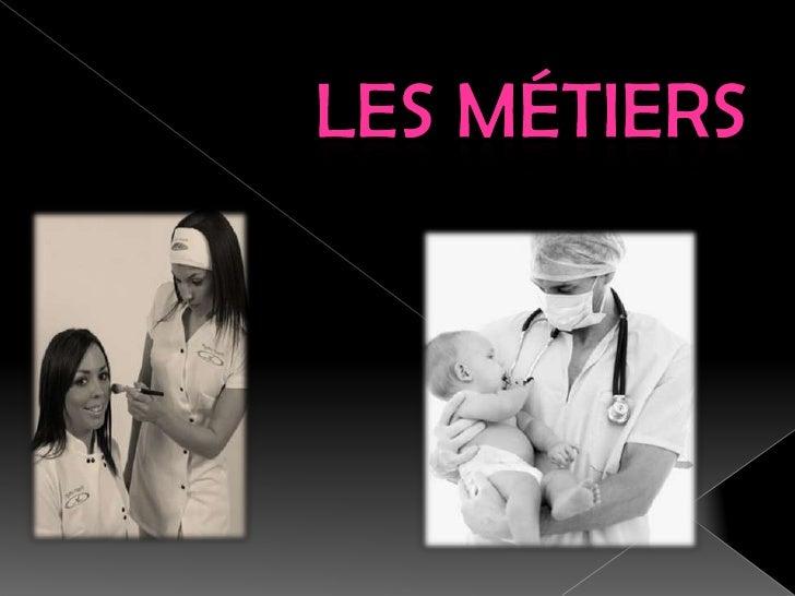 Les Métiers <br />