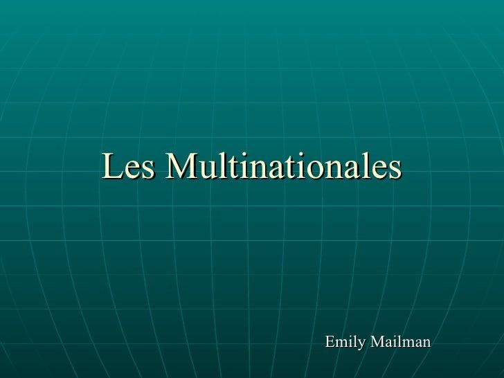 Les Multinationales Emily Mailman