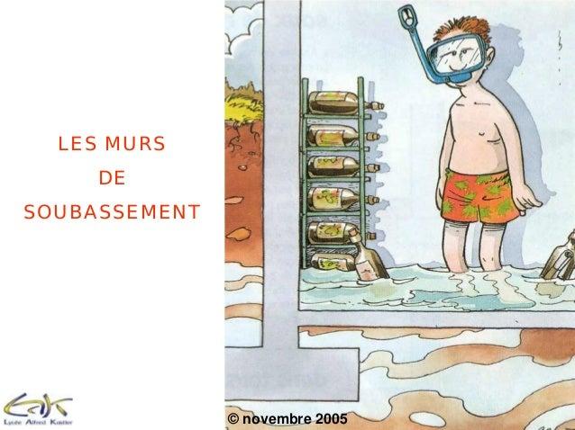 LES MURS DE SOUBASSEMENT © novembre 2005