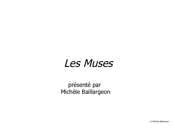Les Muses présenté par  Michèle Baillargeon © Michèle Baillargeon