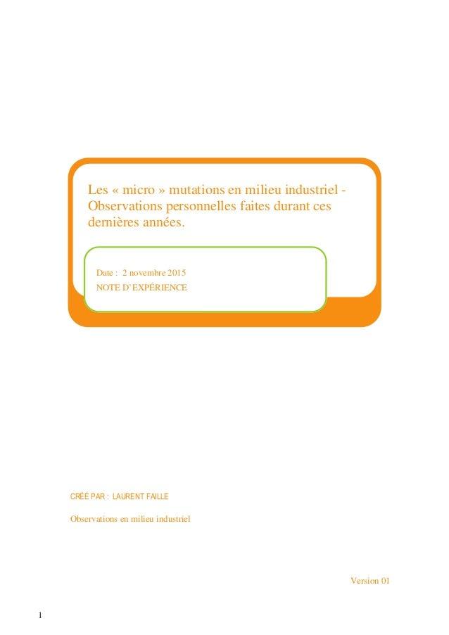 1 Version 01 Date : 2 novembre 2015 NOTE D'EXPÉRIENCE Les « micro » mutations en milieu industriel - Observations personne...