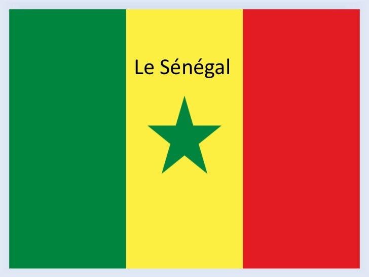 Le Sénégal<br />