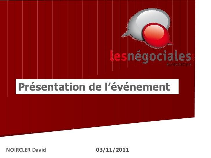 NOIRCLER David 03/11/2011 Présentation de l'événement