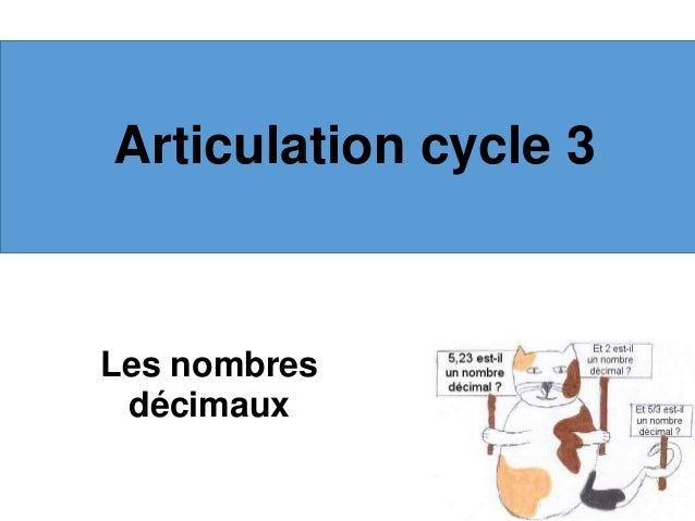 Articulation cycle 3 Les nombres décimaux