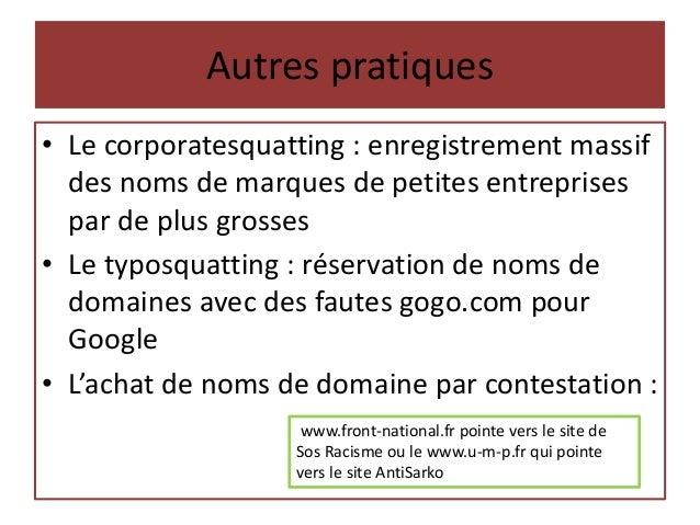 Réfléchir à un nom de domaine • Nom de son entreprise • Parfois nom de son secteur, MAIS noms de domaines génériques pas l...