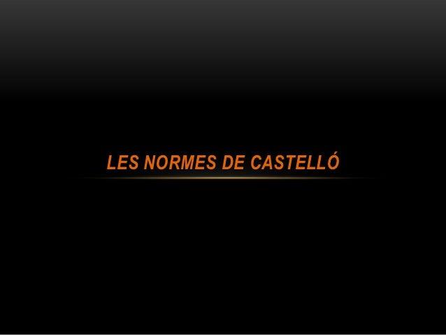 LES NORMES DE CASTELLÓ