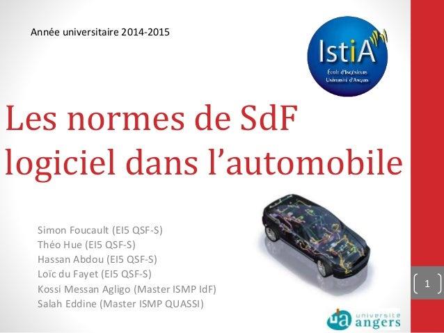 Les normes de SdF logiciel dans l'automobile Simon Foucault (EI5 QSF-S) Théo Hue (EI5 QSF-S) Hassan Abdou (EI5 QSF-S) Loïc...