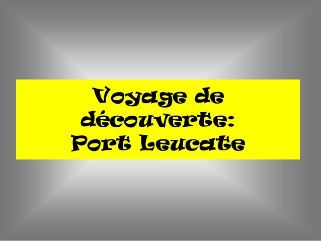 Voyage de découverte: Port Leucate