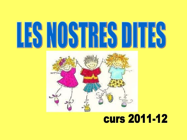 LES NOSTRES DITES curs 2011-12