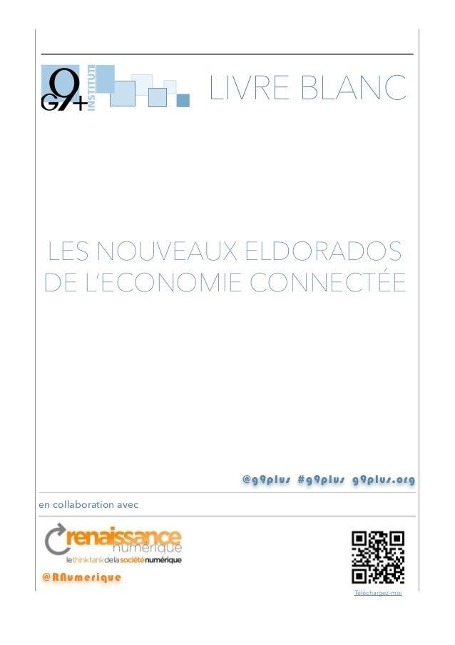 !  LIVRE BLANC  LES NOUVEAUX ELDORADOS DE L'ECONOMIE CONNECTÉE  @g9plus #g9plus g9plus.org en collaboration avec  @RNumeri...