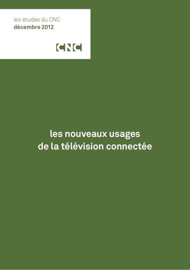 les nouveaux usagesde la télévision connectéeles études du CNCdécembre 2012