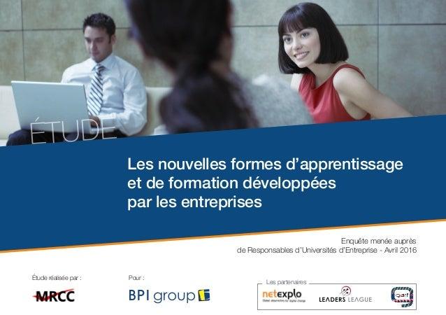 Les nouvelles formes d'apprentissage et de formation développées par les entreprises ÉTUDE Enquête menée auprès de Respons...