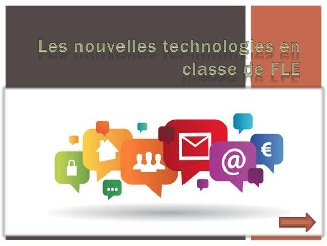  L'expression médiatique nouvelles technologies concerne des domaines très évolutifs et divers des techniques. QU'EST CE ...