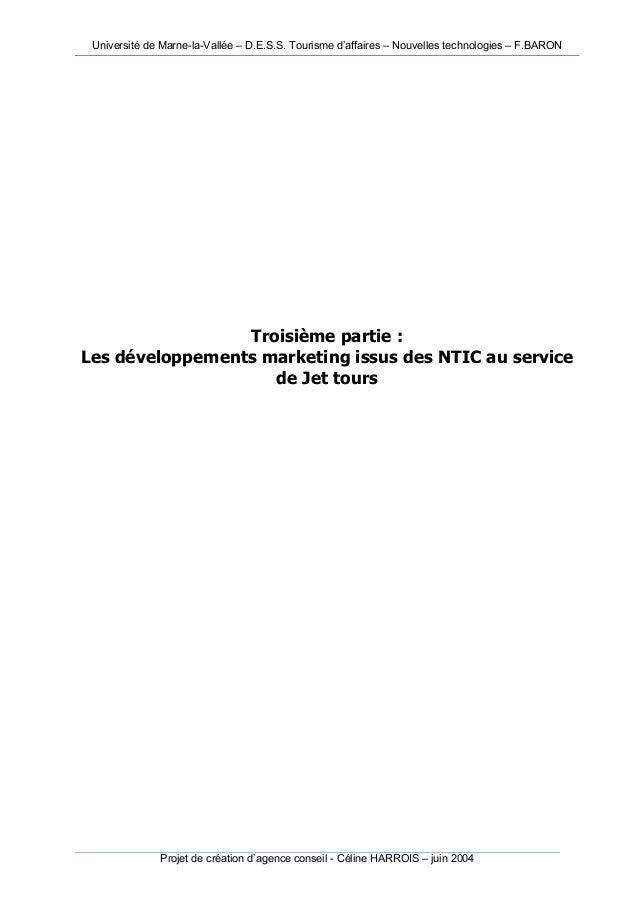 Université de Marne-la-Vallée – D.E.S.S. Tourisme d'affaires – Nouvelles technologies – F.BARON Projet de création d'agenc...