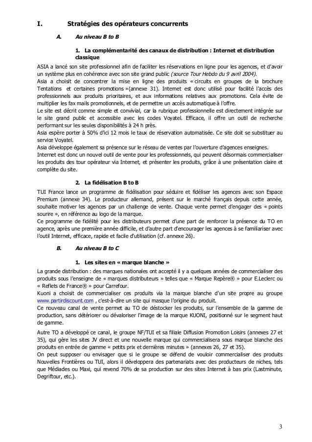 3 I. Stratégies des opérateurs concurrents A. Au niveau B to B 1. La complémentarité des canaux de distribution : Internet...
