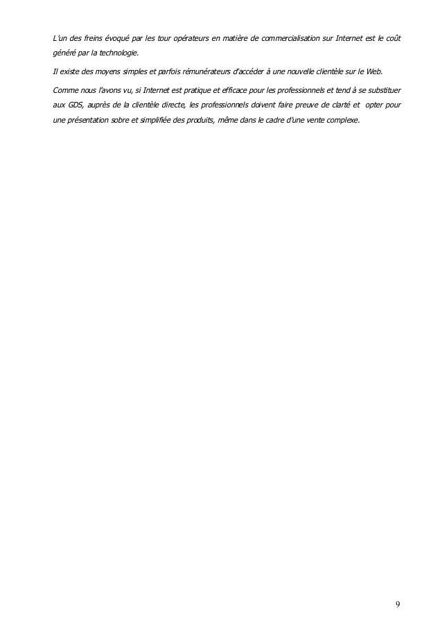 9 L'un des freins évoqué par les tour opérateurs en matière de commercialisation sur Internet est le coût généré par la te...