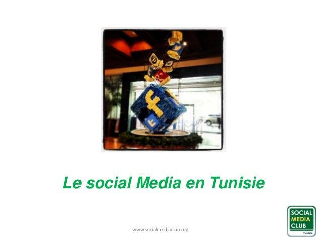 Le social Media en Tunisie www.socialmediaclub.org