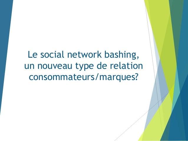 Le social network bashing, un nouveau type de relation consommateurs/marques?