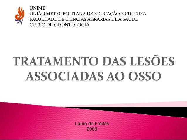 UNIME UNIÃO METROPOLITANA DE EDUCAÇÃO E CULTURA FACULDADE DE CIÊNCIAS AGRÁRIAS E DA SAÚDE CURSO DE ODONTOLOGIA Lauro de Fr...