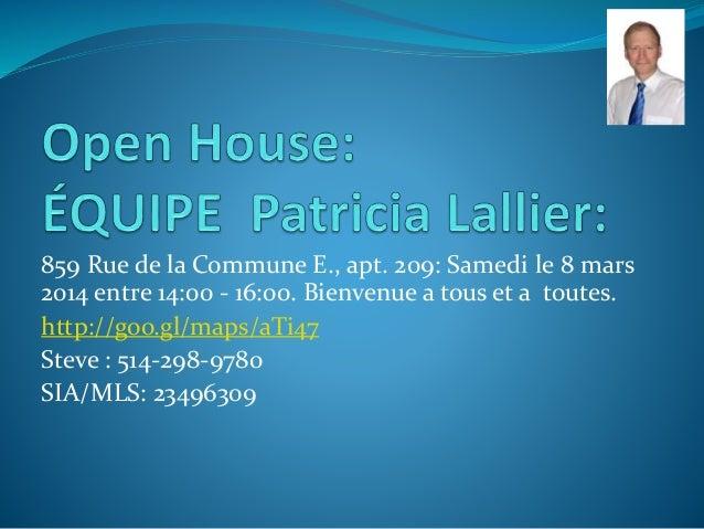 859 Rue de la Commune E., apt. 209: Samedi le 8 mars 2014 entre 14:00 - 16:00. Bienvenue a tous et a toutes. http://goo.gl...