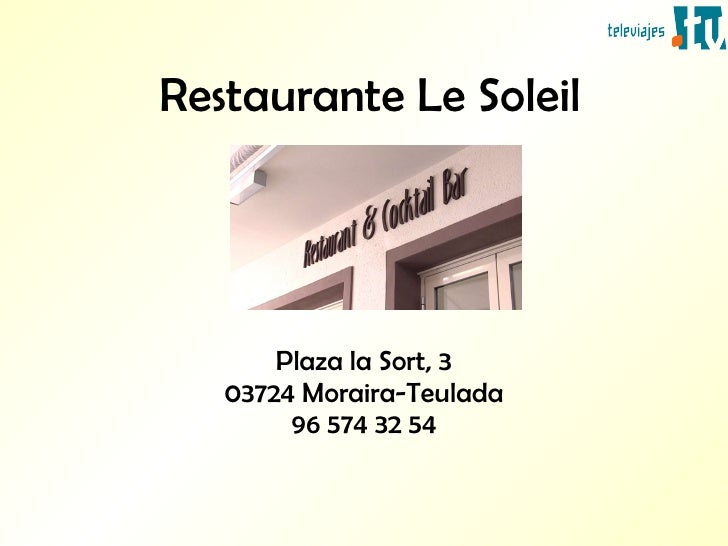 Restaurante Le Soleil Plaza la Sort, 3 03724 Moraira-Teulada 96 574 32 54