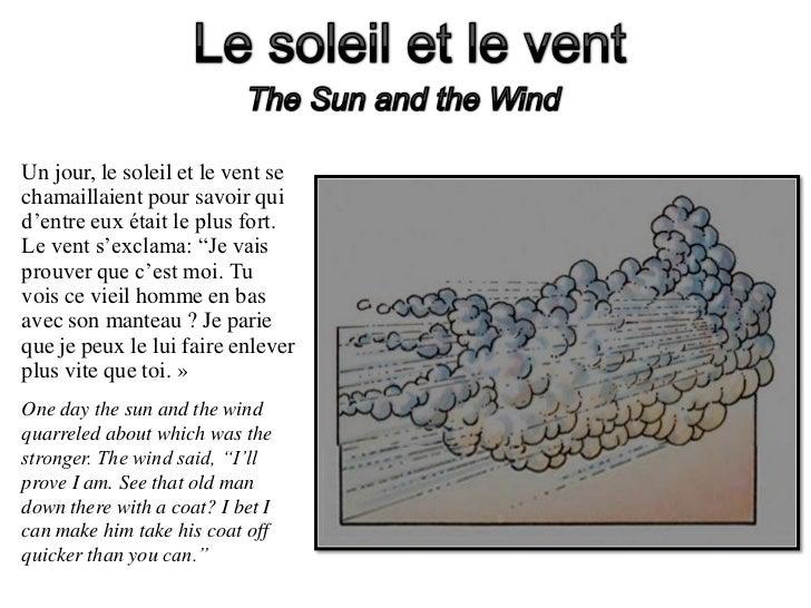 """Un jour, le soleil et le vent sechamaillaient pour savoir quid'entre eux était le plus fort.Le vent s'exclama: """"Je vaispro..."""