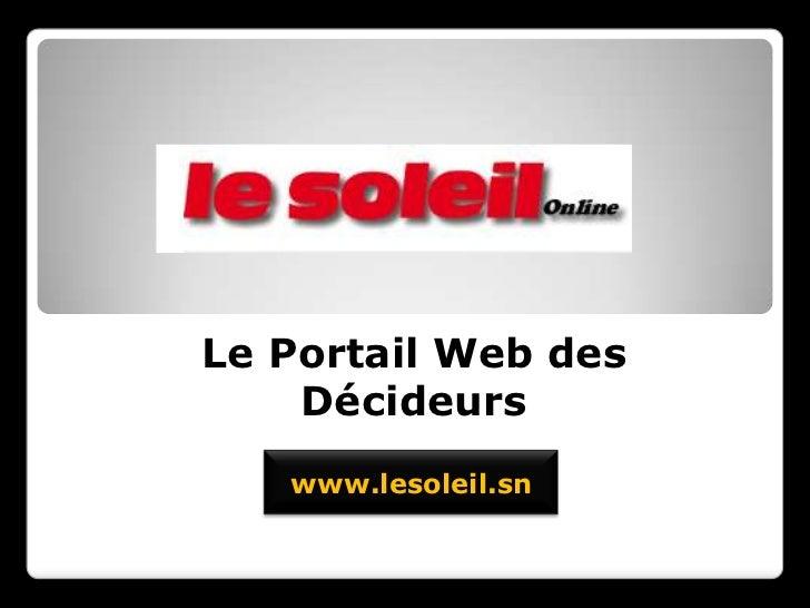 Le Portail Web des    Décideurs   www.lesoleil.sn