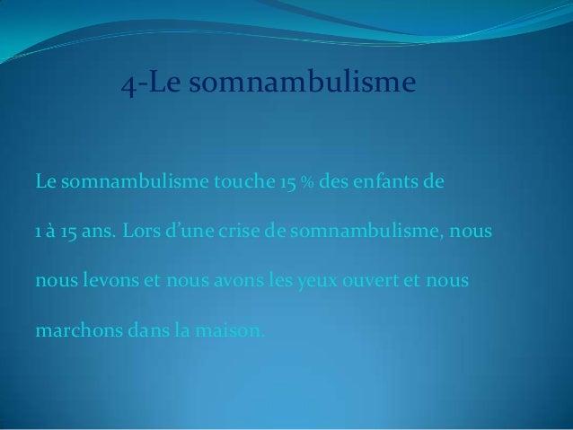 4-Le somnambulisme